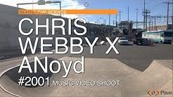 CHRIS WEBBY X ANoyd (BEHIND THE SCENES) 2001 VIDEO SHOOT