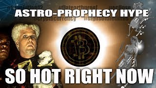 Astro-Prophecy Hype: SO HOT RIGHT NOW...
