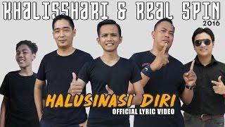 KHALISSHARI & REAL SPIN - HALUSINASI DIRI (OFFICIAL LYRIC VIDEO)