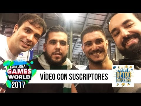 Vídeo Con Suscriptores en el BCN Games World y Retro Barcelo