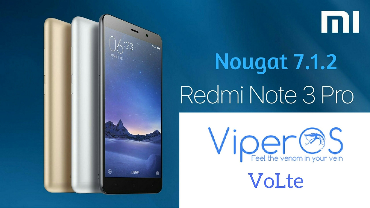 Viper OS 7 1 2 for Redmi Note 3 with volte