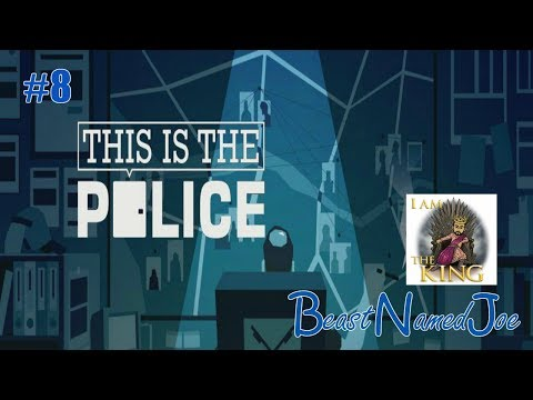 This Is the Police Gameplay / Let's Play #8- Tibetan Monk ?!?!?