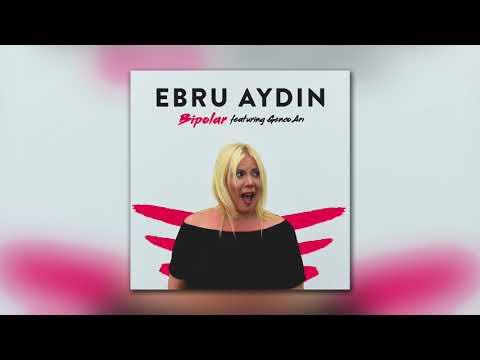 Ebru Aydın - Bipolar feat. Genco Arı