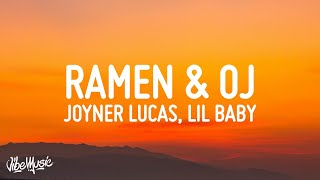 Joyner Lucas - Ramen & OJ (Lyrics) ft. Lil Baby