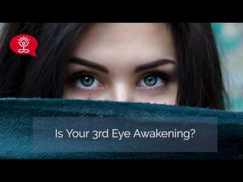 Is Your 3rd Eye Awakening?