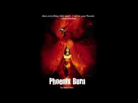 Phoenix Burn by Alpha Rev