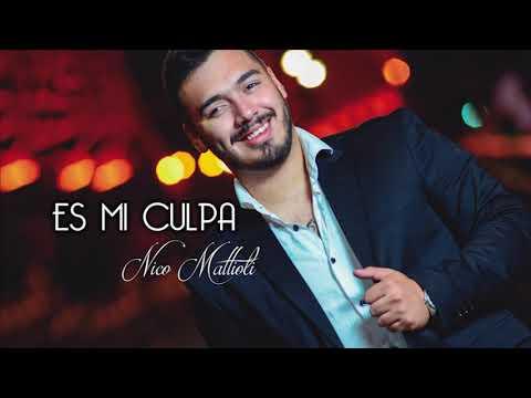 Nico Mattioli - Es Mi Culpa (ADELANTO 2018)