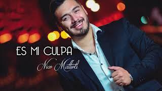 Nico Mattioli Es Mi Culpa ADELANTO 2018