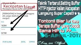 Teknik Terbaru!!, Setting Buffer HTTP Injector Kalian, Kecepatan Makin Wuzz-Wuzz💨💨🚀