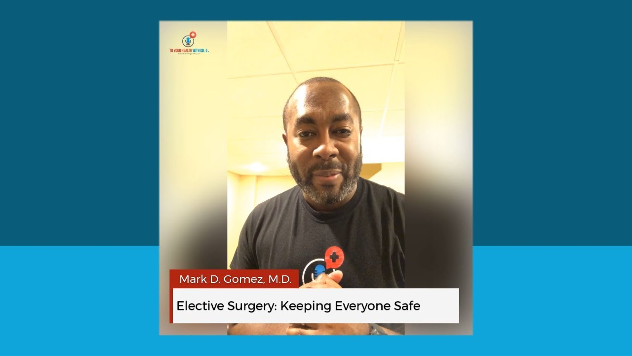 Elective Surgery: Keeping Everyone Safe