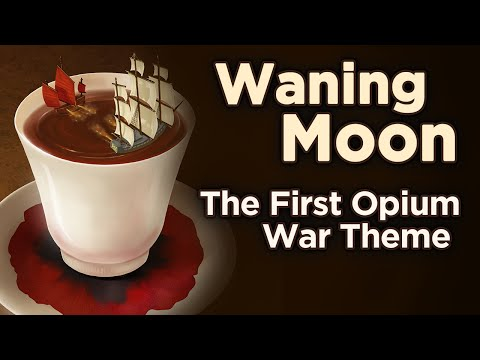 """♫ First Opium War: """"Waning Moon"""" - Sean and Dean Kiner - Extra History"""