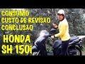 Consumo,  Gastos com Revisão e Conclusão - Teste da Honda SH 150i