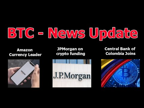 Bitcoin Crypto news Update – Amazon Hiring Blockchain – Colombia block chain – JP Morgan
