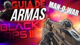 MAN-O-WAR - ¡GUIA DE ARMAS COMPLETA! - BLACK OPS 3 - SOKI