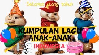 lagu selamat ulang tahun || kumpulan lagu anak-anak indonesia populer || suara chipmunk
