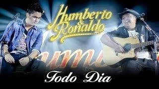 Humberto & Ronaldo - Todo Dia - [DVD Romance] - (Clipe Oficial)