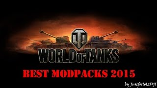 World of Tanks - BEST MODPACKS of 2015
