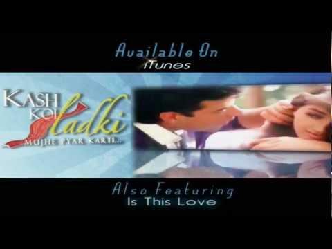 Collection of Best Love Songs - Kash Koi Ladki... Mujhe Pyaar Karti