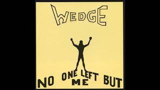 Orange Wedge - No One Left But Me