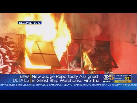 GHOST SHIP FIRE: New judge will be assigned to oversee manslaughter case against Ghost Fire defendan