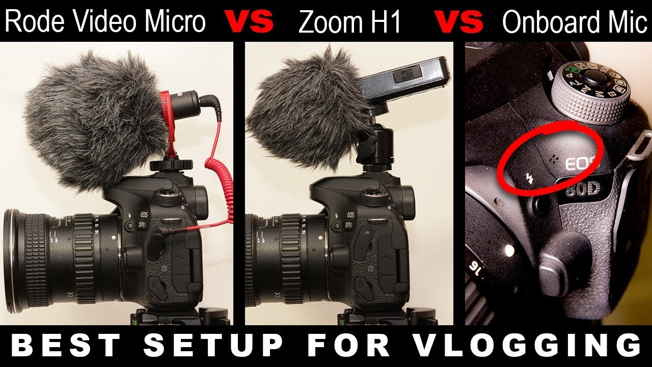 Rode Video Micro Vs Zoom H1 Vs Onboard Mic Best Setup For