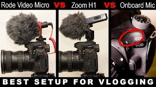 Rode Video Micro vs Zoom H1 vs Onboard Mic  Best setup for Vlogging Test and Review