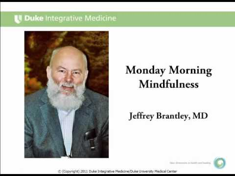 Monday Morning Mindfulness Series w. Dr. Jeffrey Brantley - 3rd Video