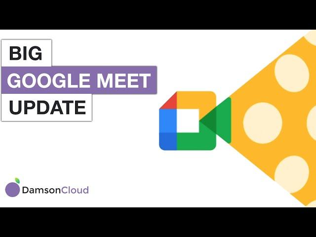 Big Google Meet Update - Google Meet Updates 2020 - Video Conferencing