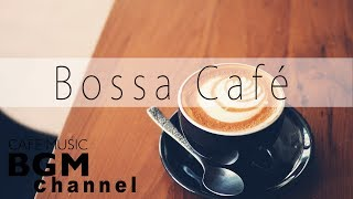 Bossa Nova Cafe - Relaxing Cafe Music - Smooth Jazz Music - Study & Work Music