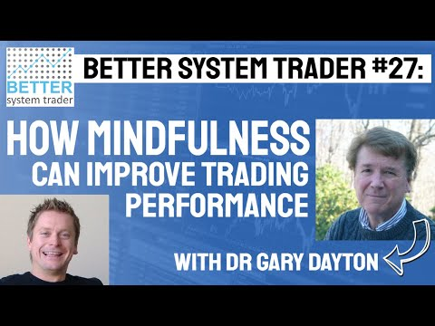 027: Dr Gary Dayton discusses Mindfulness and how it can improve your trading