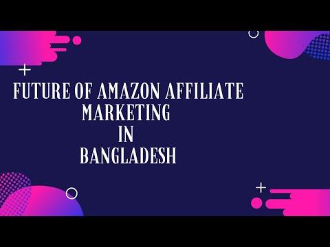 Future of Amazon Affiliate Marketing in Bangladesh – Digital World 2017