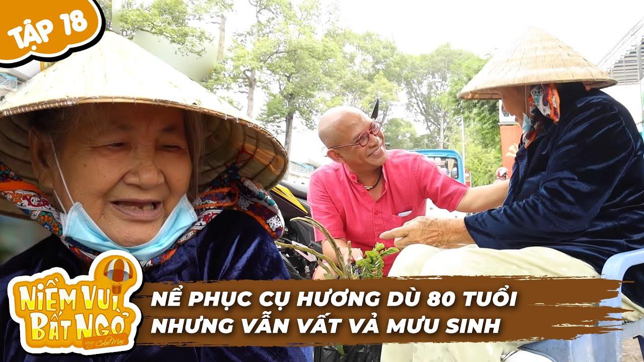 NIỀM VUI BẤT NGỜ #18: Nghẹn lòng bà cụ 80 TUỔI ĐI KHÔNG NỔI VẪN ráng bán từng giỏ lan kiếm sống