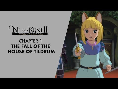 Ni No Kuni II Revenant Kingdom - Chapter 1 The Fall of the House of Tildrum |
