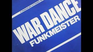 "Funkmeister -- War Dance (1984)  ""12""  Invasion Mix"