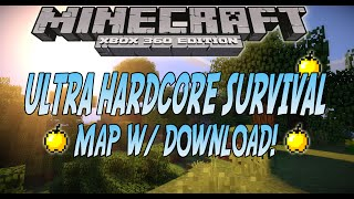 Minecraft Xbox 360 ULTRA HARDCORE SURVIVAL Map W/ DOWNLOAD! (Remade From PC)