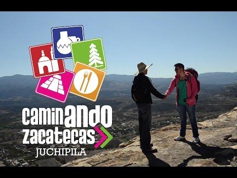 Caminando Zacatecas: Juchipila
