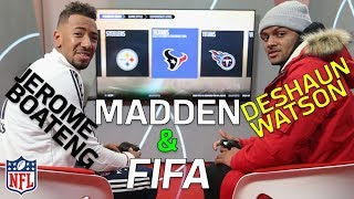 Deshaun Watson vs. Jerome Boateng Madden and FIFA | NFL Highlights