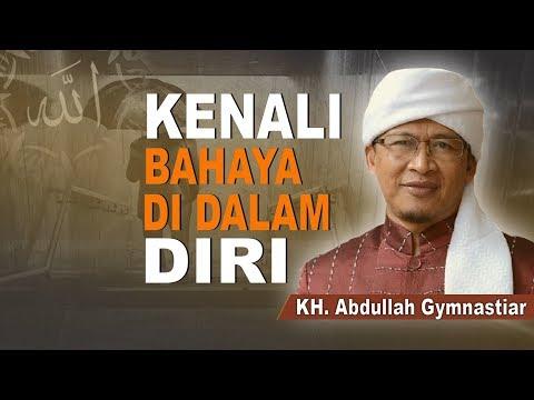 KH.  Abdullah Gymnastiar - Kenali Bahaya di Dalam Diri