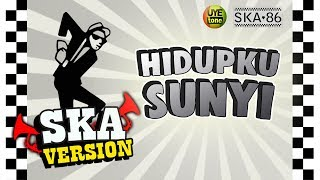 Download lagu SKA 86 HIDUPKU SUNYI MP3