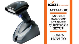 "Datalogic - Mobile Barcode Scanner - QuickScan Setup - Learn @ Idezi ""ID Made Easy"""