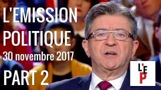 L'Emission politique avec Jean-Luc Mélenchon – part 2 - le 30 novembre 2017 (France 2)