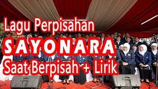 Video Lagu SAYONARA-Saat Berpisah (+Lyrik) download MP3, 3GP, MP4, WEBM, AVI, FLV Agustus 2018