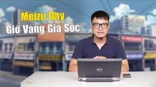 Giảm giá Meizu Giờ Vàng Giá Sốc, Super FlashSale Duy Nhất 1 Ngày - GIẢM GIÁ SỐC KỊCH SÀN