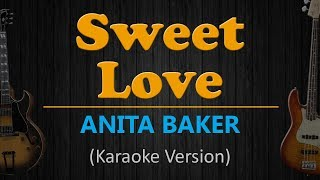 SWEET LOVE - Anita Baker (HD Karaoke)