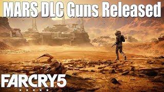 Mars DLC Guns Released - Far Cry 5