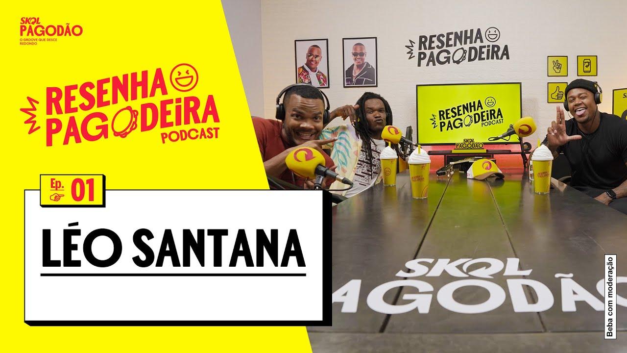 Download LÉO SANTANA    Resenha Pagodeira Podcast #1   Skol Pagodão