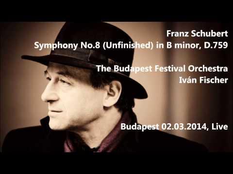 Franz Schubert: Symphony No.8 in B minor - Iván Fischer (HD 1080p - Audio video)