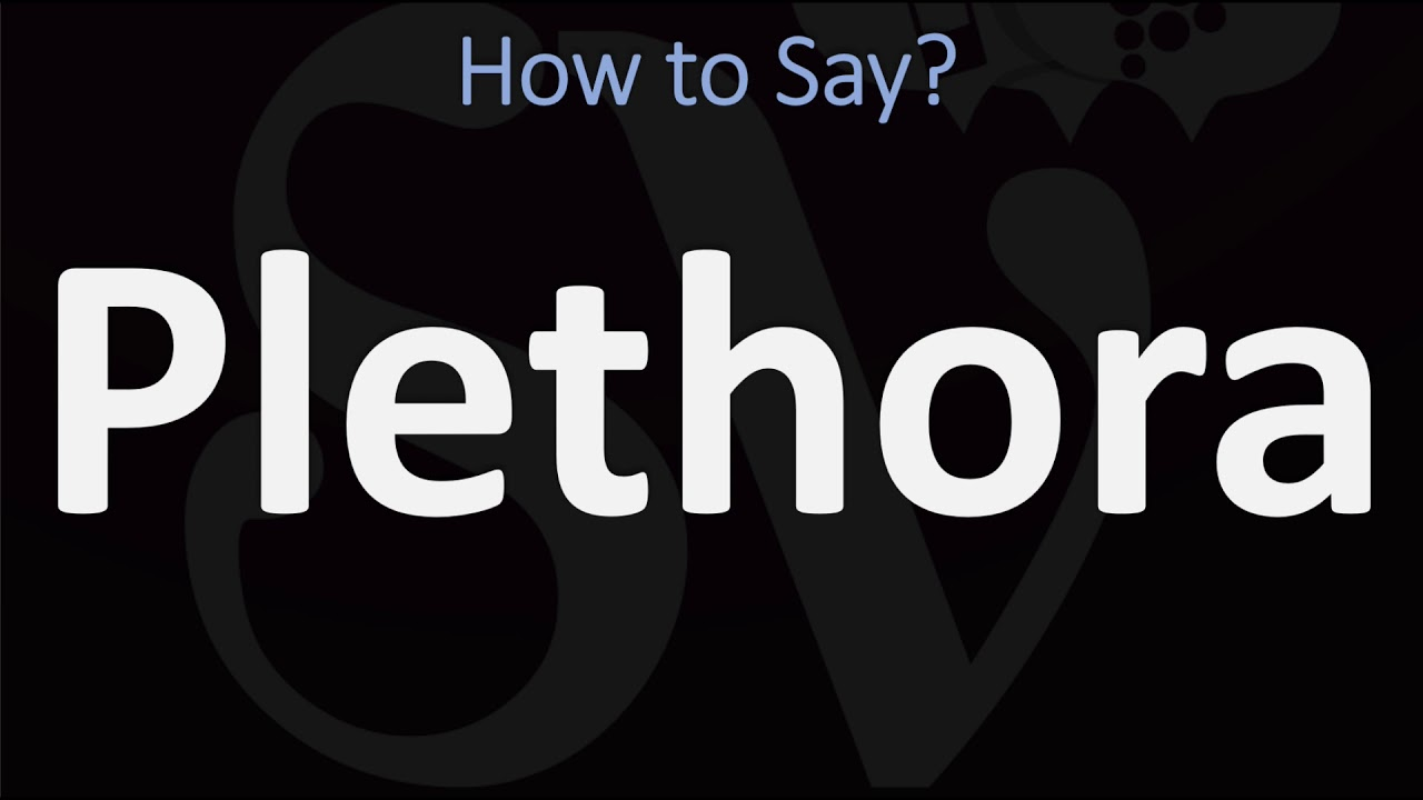 How to Pronounce Plethora? (CORRECTLY)