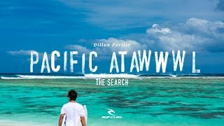Pacific Atawwwl | #TheSearch by Rip Curl