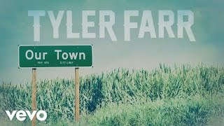 Download Tyler Farr - Our Town (Audio) Mp3 and Videos